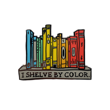 "Load image into Gallery viewer, ""I Shelve By Color"", Black Nickel Hard Enamel Book Pins!"