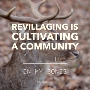 Revillaging Is Cultivating A Community