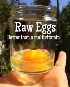 Raw Eggs, better than a multivitamin!