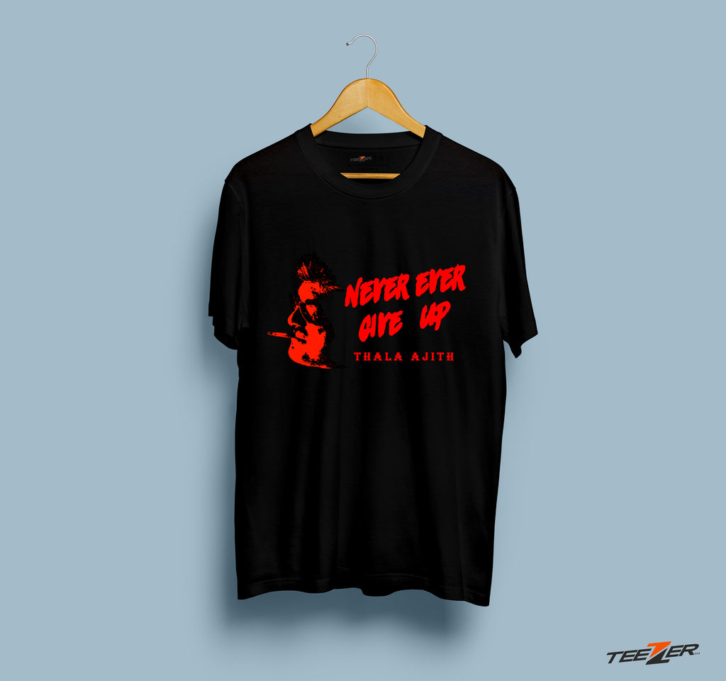 Never Ever Give up - Thala Ajith - Tshirt