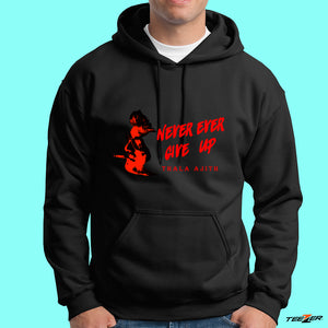 Never Ever Give up - Thala - Hoodies