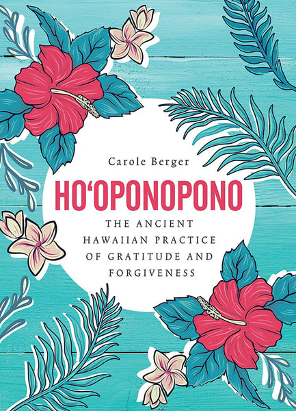 Ho'oponopono - The Ancient Hawaiian Practice of Gratitude & Forgiveness