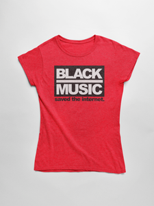 Black Music Saved The Internet Women's T-shirt