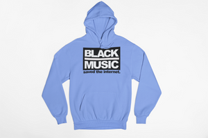 Black Music Saved The Internet Pullover Hood