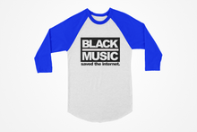 Load image into Gallery viewer, Black Music Saved The Internet 3/4 Sleeve Shirts