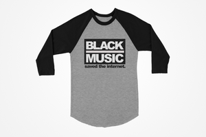 Black Music Saved The Internet 3/4 Sleeve Shirts
