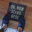 11x11 Floor Decal: OK, Now Stand Here