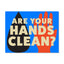 23x29 Interior Poster: Are Your Hands Clean