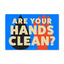 5.5x8.5 Decal: Are Your Hands Clean