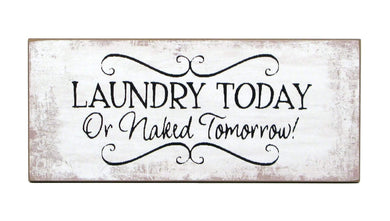 U at Home Laundry Today or Naked Tomorrow Sign
