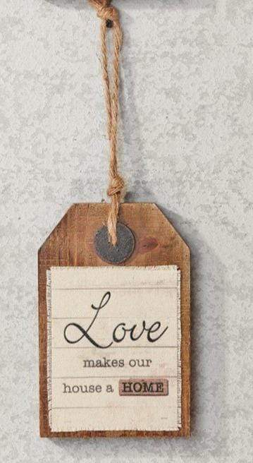 U at Home Love Makes Our House A Home-Sentiment Tag Wall Sign