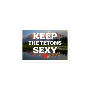 Keep the Tetons Sexy Sticker