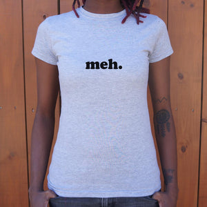 Meh T-Shirt (Ladies)-LauraLouCrafted