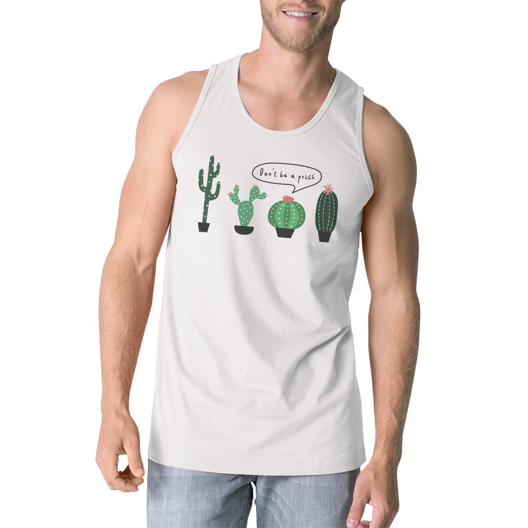Don't Be a Prick Cactus Mens Sleeveless T-Shirt Funny Gift Tank Top-LauraLouCrafted