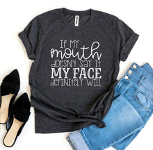 Load image into Gallery viewer, If My Mouth Doesn't Say It T-shirt-LauraLouCrafted