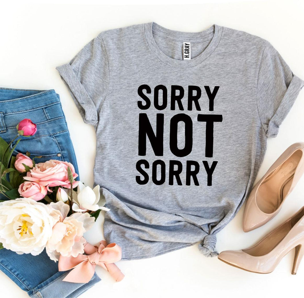 Sorry Not Sorry T-shirt-LauraLouCrafted