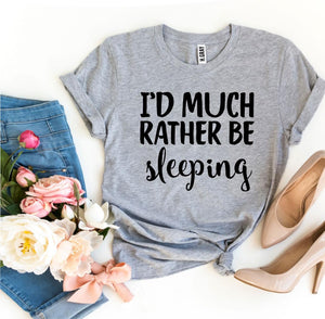 I'd Much Rather Be Sleeping T-shirt-LauraLouCrafted