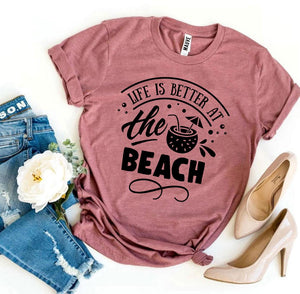 Life Is Better At The Beach T-shirt-LauraLouCrafted