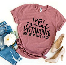 Load image into Gallery viewer, I Was Social Distancing T-shirt-LauraLouCrafted