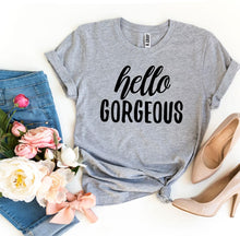 Load image into Gallery viewer, Hello Gorgeous T-shirt-LauraLouCrafted