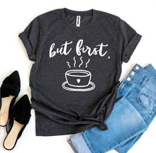 Load image into Gallery viewer, But First Coffee T-shirt-LauraLouCrafted