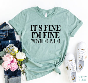 It's Fine I am Fine T-shirt-LauraLouCrafted