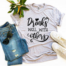 Load image into Gallery viewer, Drinks Well With Others T-shirt-LauraLouCrafted