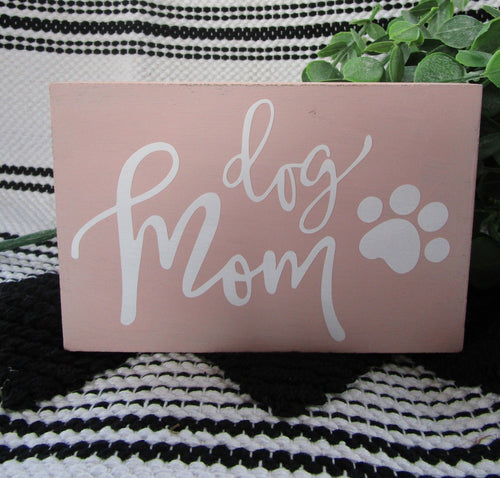 Dog mom wood block sign, pink-LauraLouCrafted