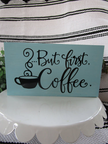 But first, coffee wood block sign-LauraLouCrafted