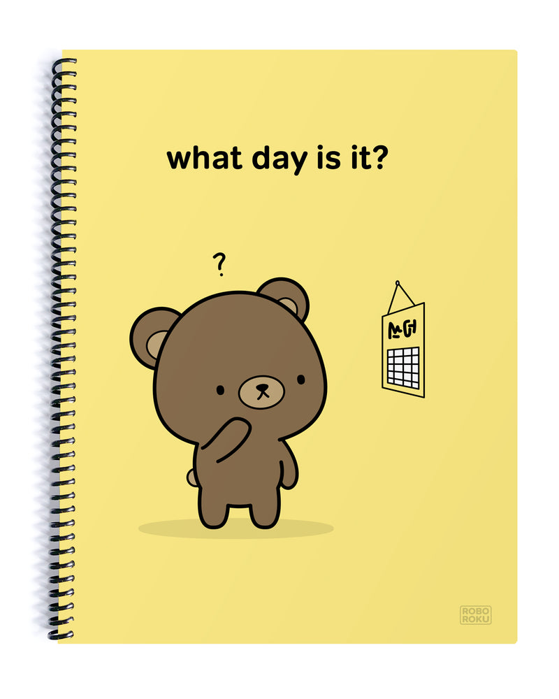 What Day is it? Puddin' Bear Spiral Notebook
