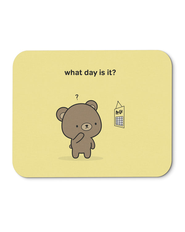 Puddin' Bear - What Day Is It? Mouse Mat