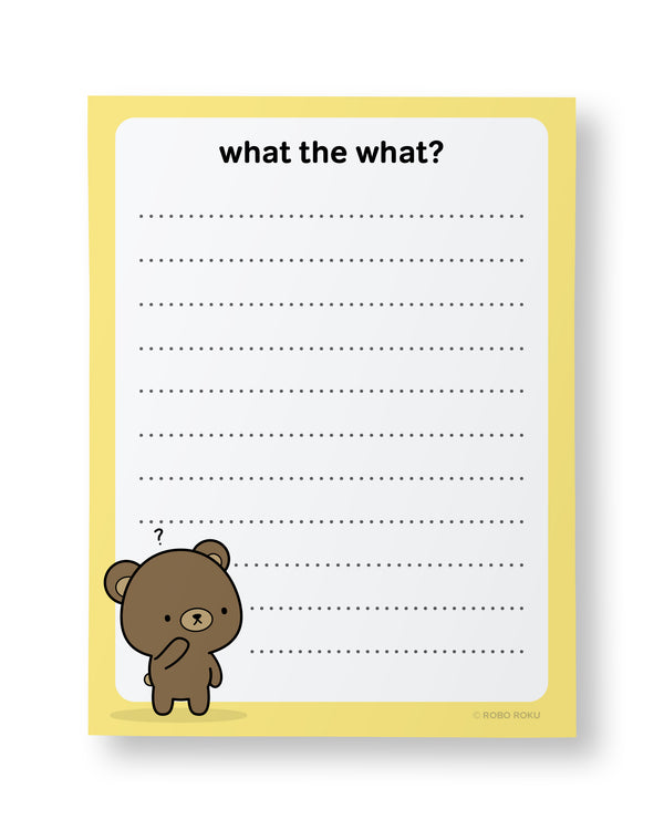 What the What? Puddin' Bear - A2 Memo Pad