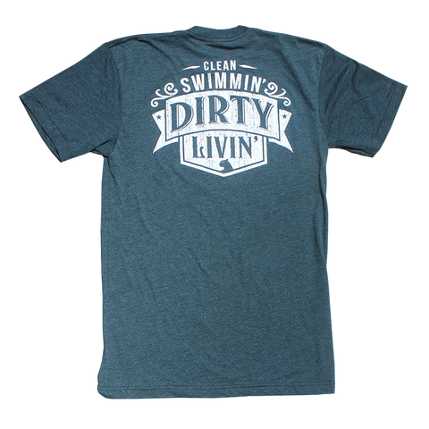 Clean Swimmin', Dirty Livin' T-Shirt