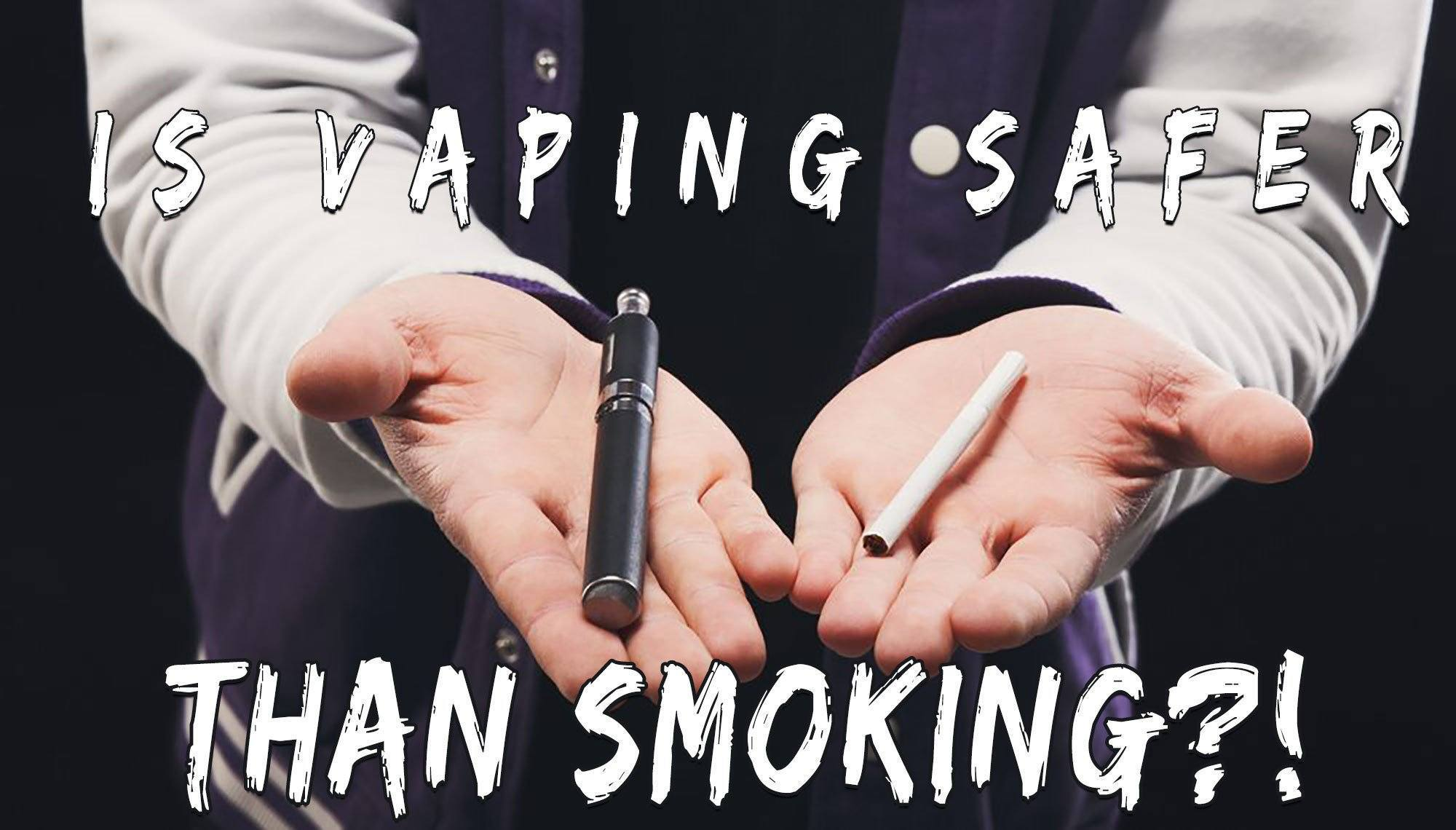 Is Vaping Safer Than Smoking?