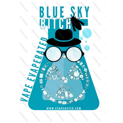 Blue Sky, Bitch! Sticker Canadian Eliquid, Ejuice, E Juice, E Liquid, Canadian EJuice, Canadian E-Liquid, Vaping, Vape