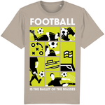 Football is the Ballet of the Masses T-Shirt -