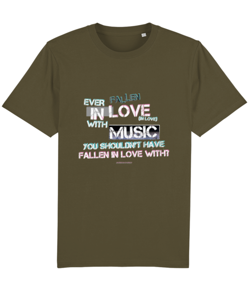 Ever Fallen In Love With Music T-Shirt