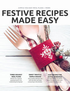 Festive Recipes Made Easy — A holiday cookbook for busy families