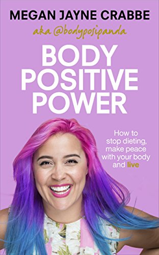Body Positive Power: How to stop dieting, make peace with your body and live - Dress Me Good