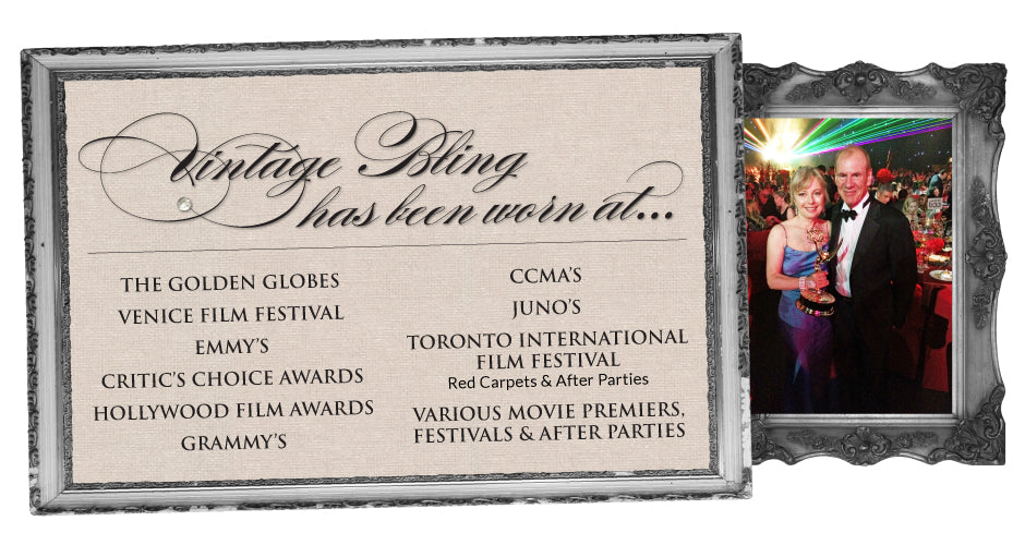 Vintage Bling has appeared at the Golden Globes, The Emmy's, The Grammy's, The Hollywood Film Awards, TIFF, Venice Film Festival and other Red Carpet events