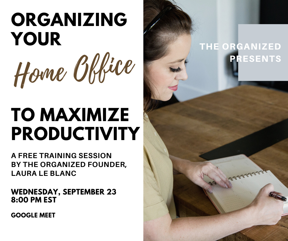 Organize Your Home Office To Maximize Productivity - Free Workshop Tonight!