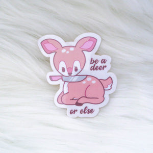 Be a Deer Clear Vinyl Sticker