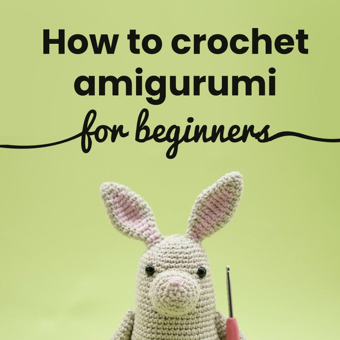 How to crochet amigurumi for beginners