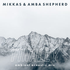 Finally (Ambient Acoustic Mix)