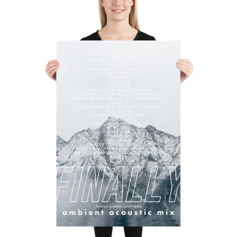 Mikkas & Amba Shepherd - Finally (Ambient Acoustic Mix) Large Lyric Poster 24 x 36
