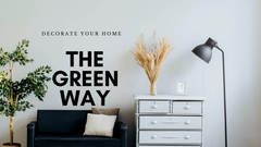 Decorate Your Home - The Green Way