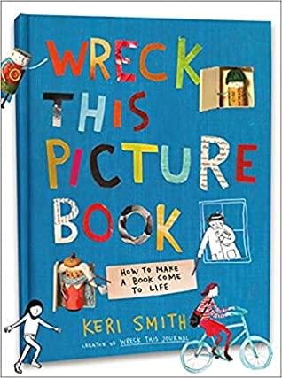 Wreck This Picture Book by Keri Smith book Make and Wonder