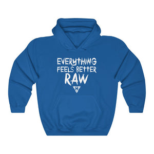 Everything Feels Better RAW Hoodie