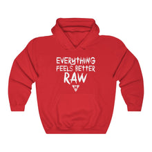 Load image into Gallery viewer, Everything Feels Better RAW Hoodie