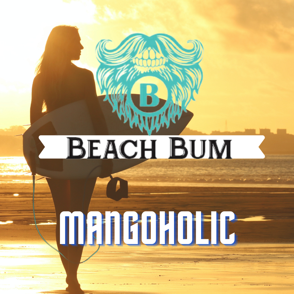 Beach Bum Babes Mangoholic - Beach Bum Beards Care